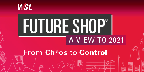 Future Shop<sup>®</sup> 2021: From Chaos to Control